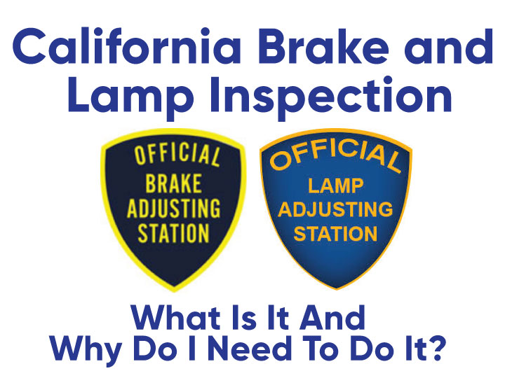 California Brake And Lamp Inspection What Is It And Why